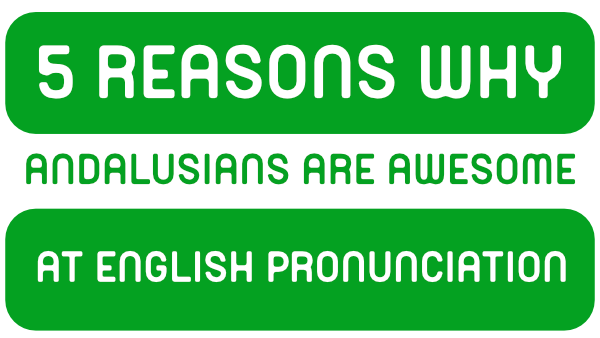 5-reasons-why-andalusians-pronunciation-feat