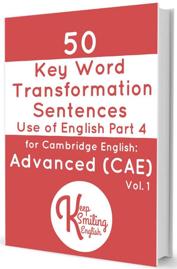 50 Key Word Transformation Sentences for Advanced (CAE) Vol. I