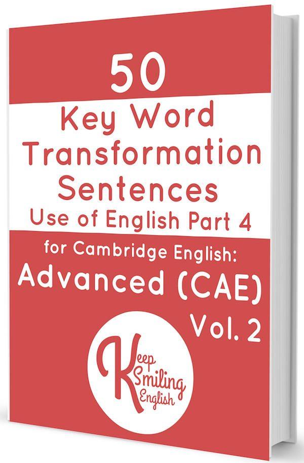 50 Key Word Transformation Sentences for Advanced (CAE) Vol. II