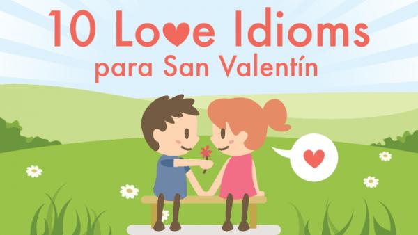 Love idioms español FEAT