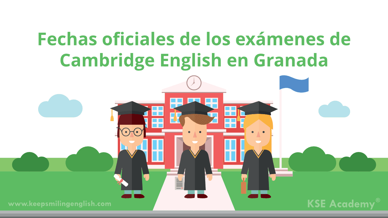 Fechas de exámenes de Cambridge en Granada 2018