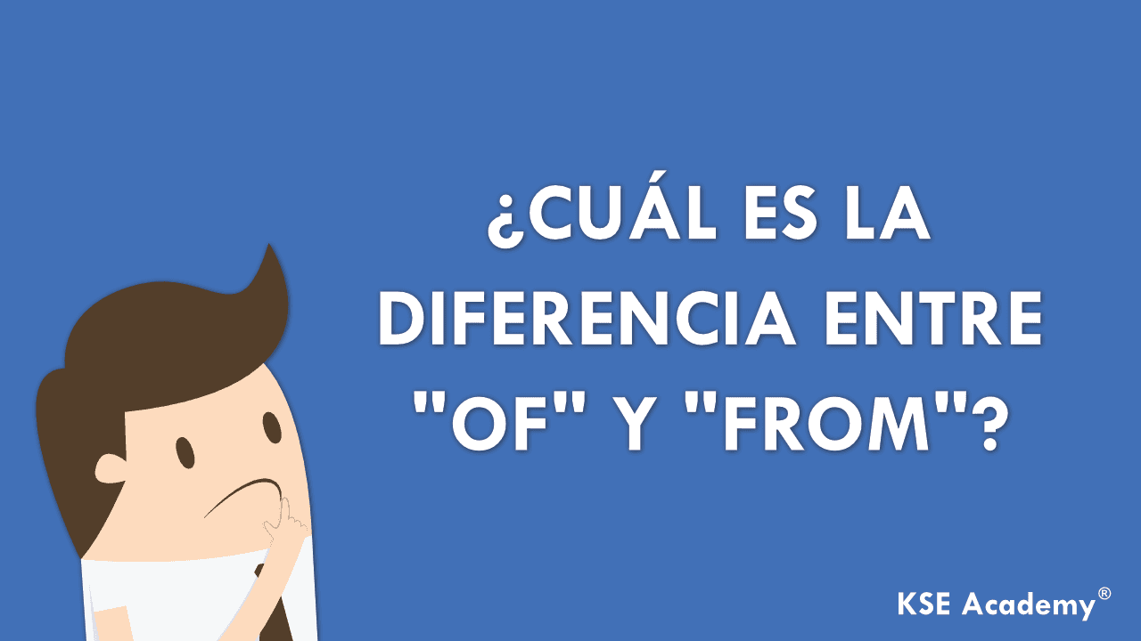 diferencia entre of y from