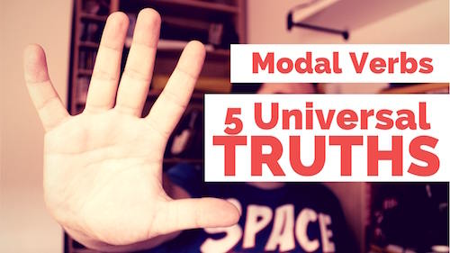Grammar: 5 Universal Truths about Modal Verbs