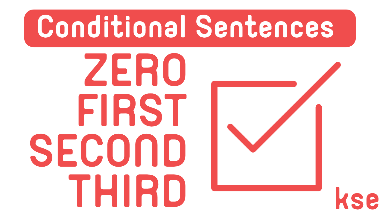 Conditional Sentences Zero First Second Third Kse