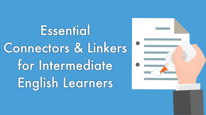 Essential Connectors for Intermediate English Learners – KSE
