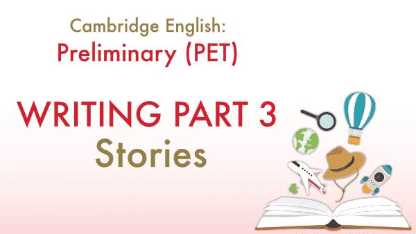 Writing a Story for Preliminary (PET)⎪KSE Academy (Granada)