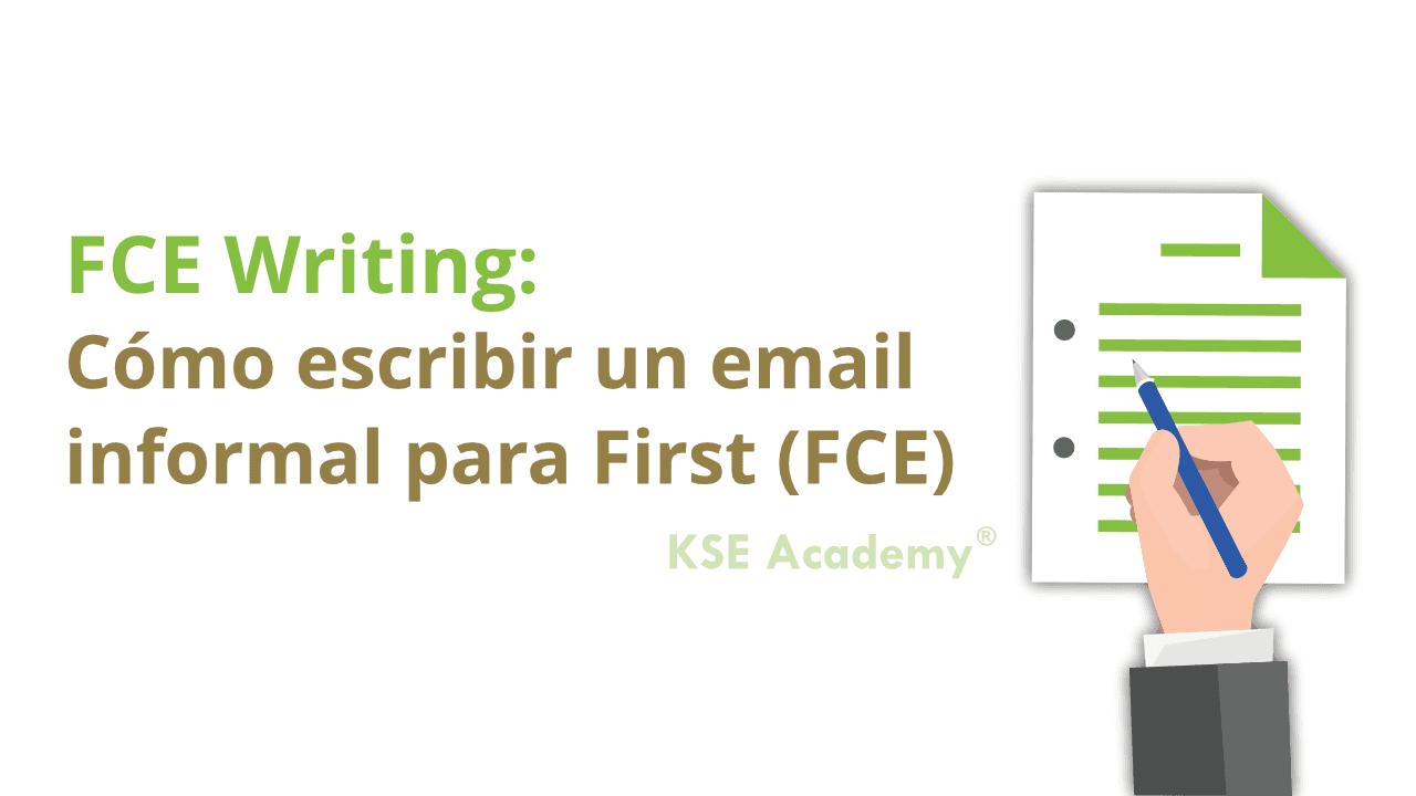 Como Escribir Un Email Informal Para Fce Writing Kse Academy